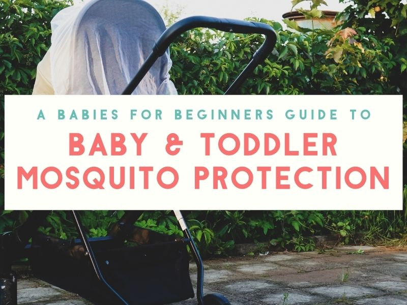 Protect Your Baby & Toddler from Mosquitos