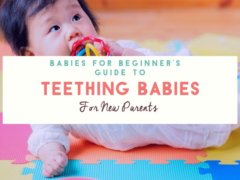Guide to teething symptoms, treatments, and care.