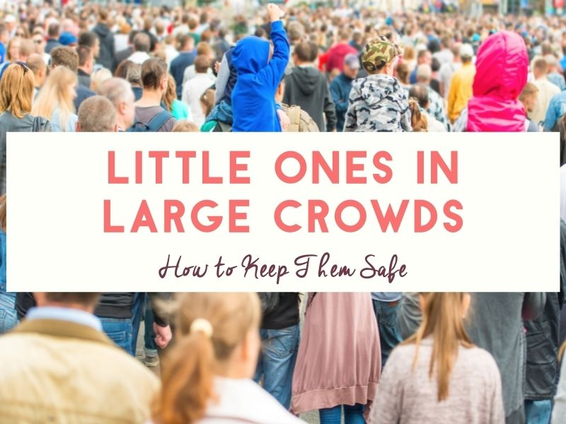 How to keep children safe in crowds